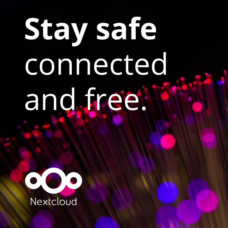 Stay safe, connected, and free - Nextcloud